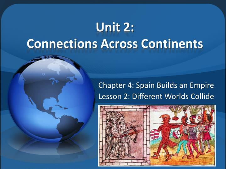 Unit 2 connections across continents