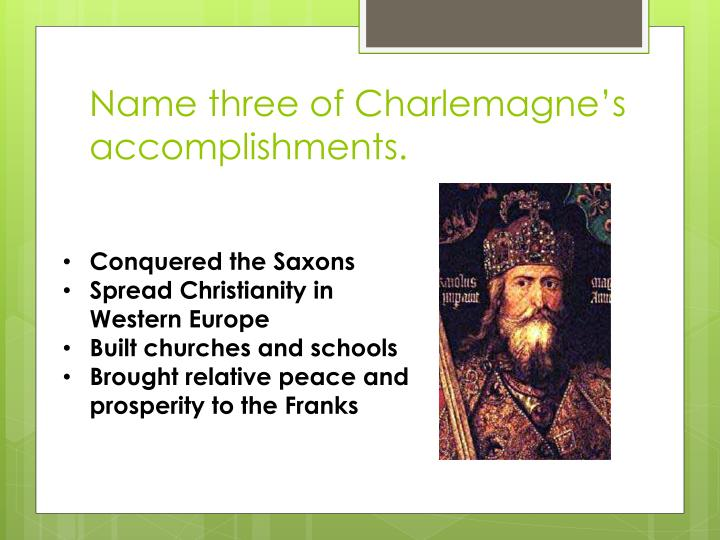 Name three of Charlemagne's accomplishments.