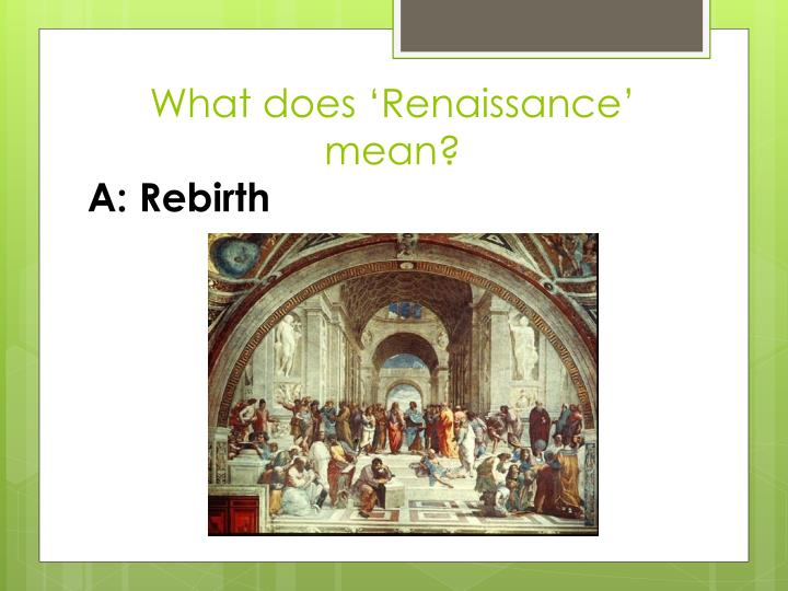 What does 'Renaissance' mean?