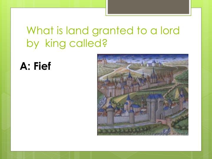 What is land granted to a lord by  king called?