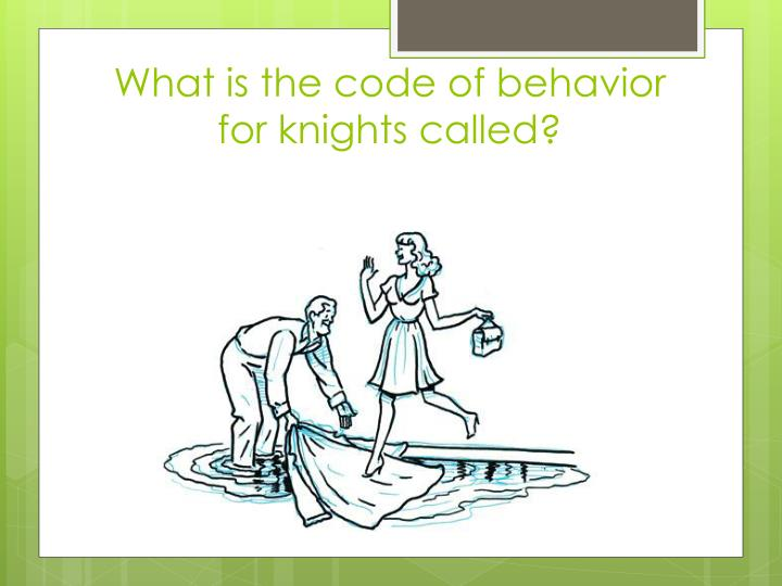 What is the code of behavior for knights called?
