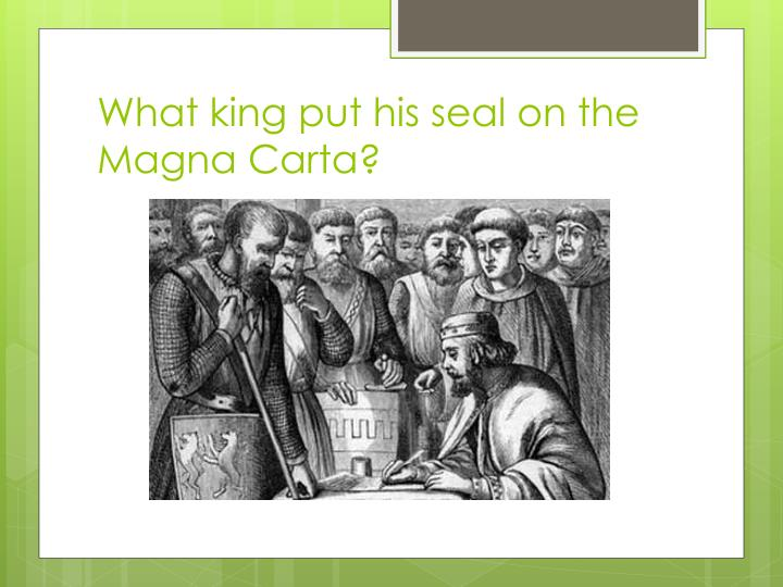 What king put his seal on the Magna