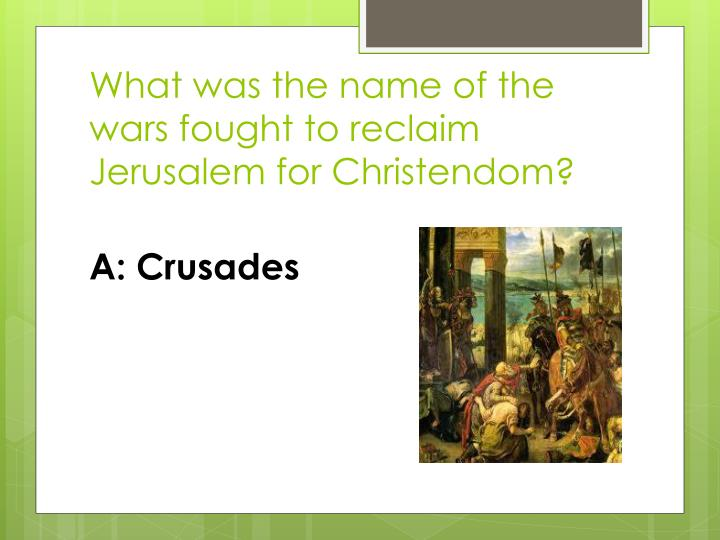 What was the name of the wars fought to reclaim Jerusalem for Christendom?