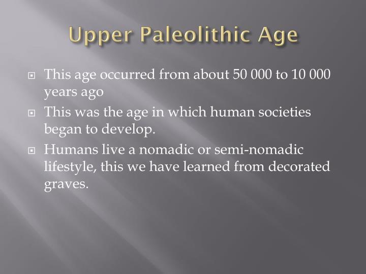 Upper Paleolithic Age