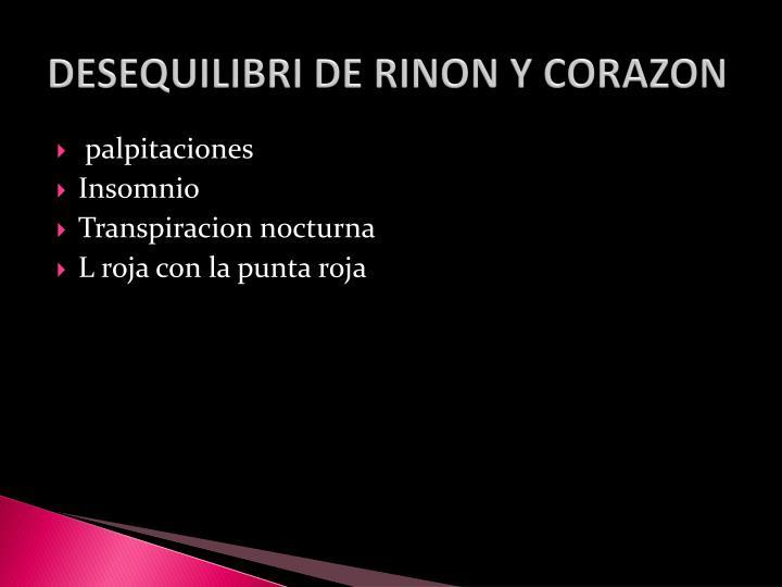 DESEQUILIBRI DE RINON Y CORAZON