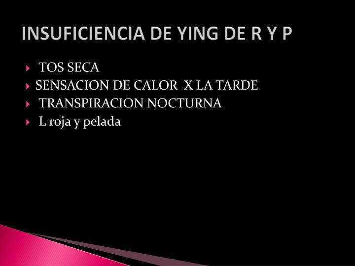 INSUFICIENCIA DE YING DE R Y P