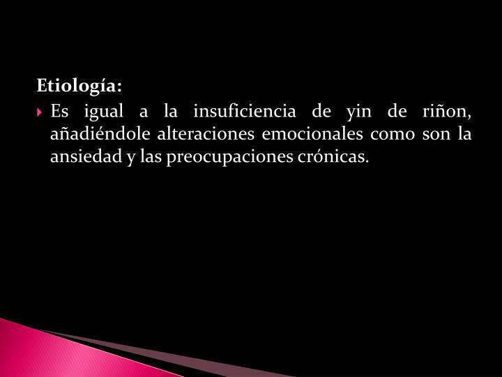 Etiología: