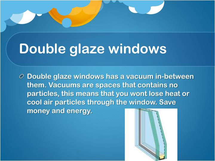 Double glaze windows