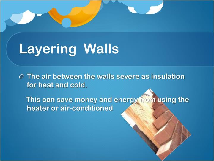 Layering  Walls
