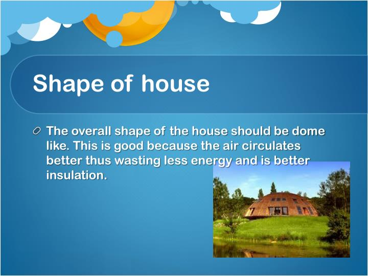 Shape of house