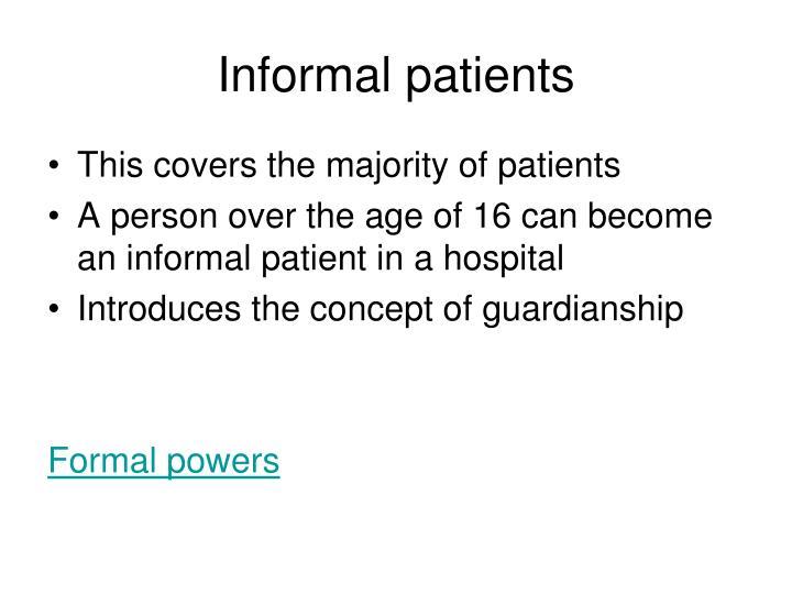 Informal patients