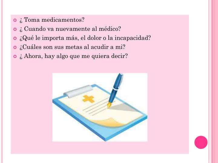 ¿ Toma medicamentos?