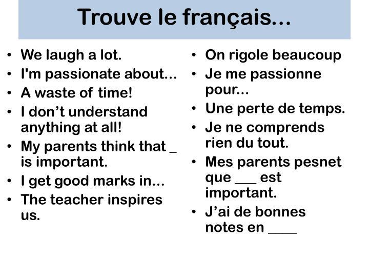 Trouve le français...