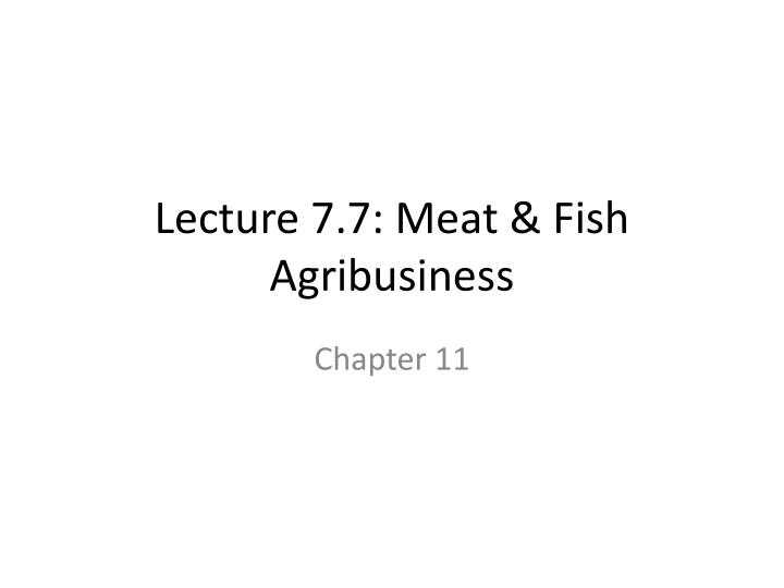 Lecture 7 7 meat fish agribusiness