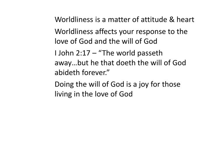 Worldliness is a matter of attitude & heart