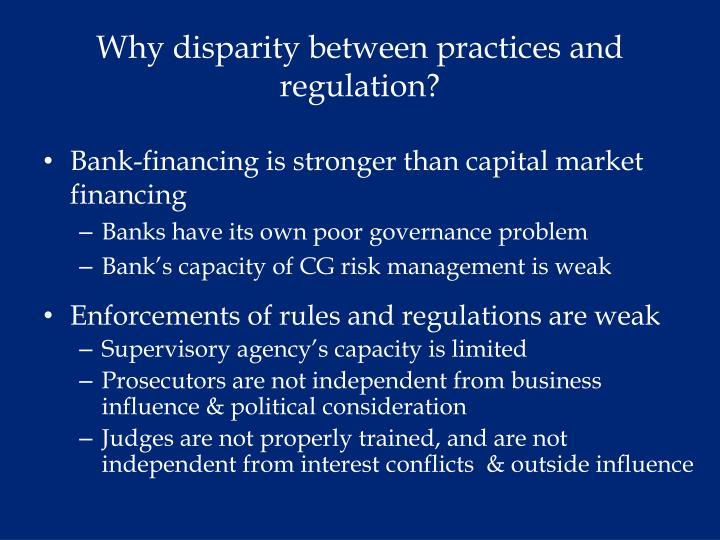 Why disparity between practices and regulation?