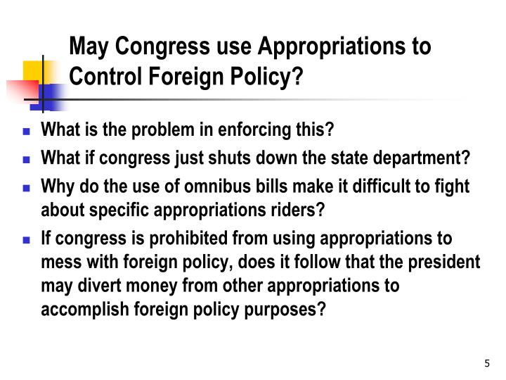 May Congress use Appropriations to Control Foreign Policy?
