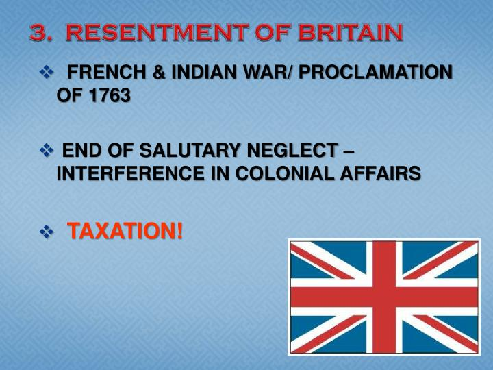 3.  RESENTMENT OF BRITAIN
