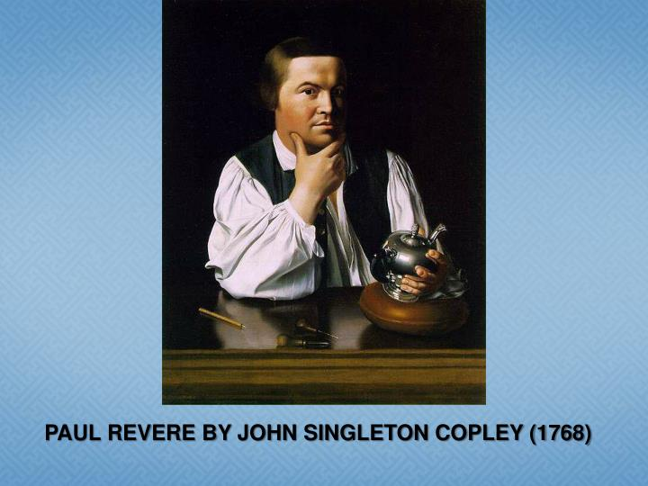 PAUL REVERE BY JOHN SINGLETON COPLEY (1768)