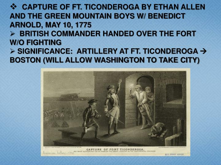 CAPTURE OF FT. TICONDEROGA BY ETHAN ALLEN AND THE GREEN MOUNTAIN BOYS W/ BENEDICT ARNOLD, MAY 10, 1775