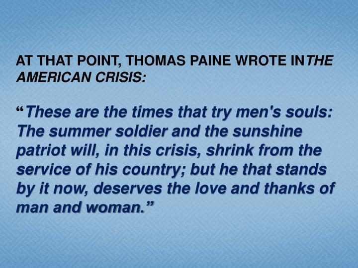 AT THAT POINT, THOMAS PAINE WROTE IN