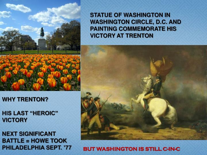 STATUE OF WASHINGTON IN WASHINGTON CIRCLE, D.C. AND PAINTING COMMEMORATE HIS VICTORY AT TRENTON