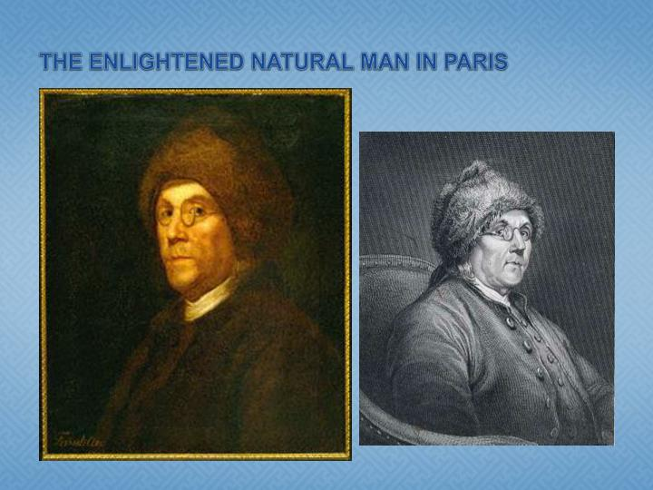 THE ENLIGHTENED NATURAL MAN IN PARIS