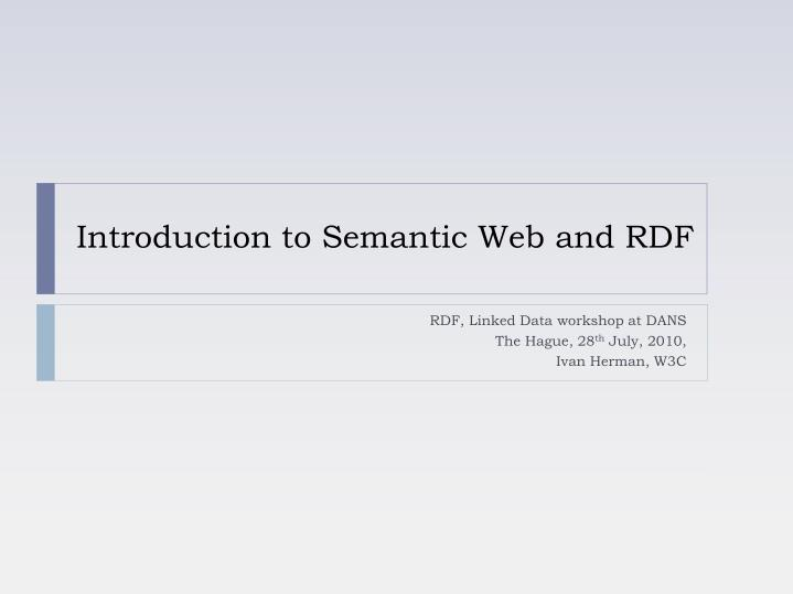 Introduction to Semantic Web and