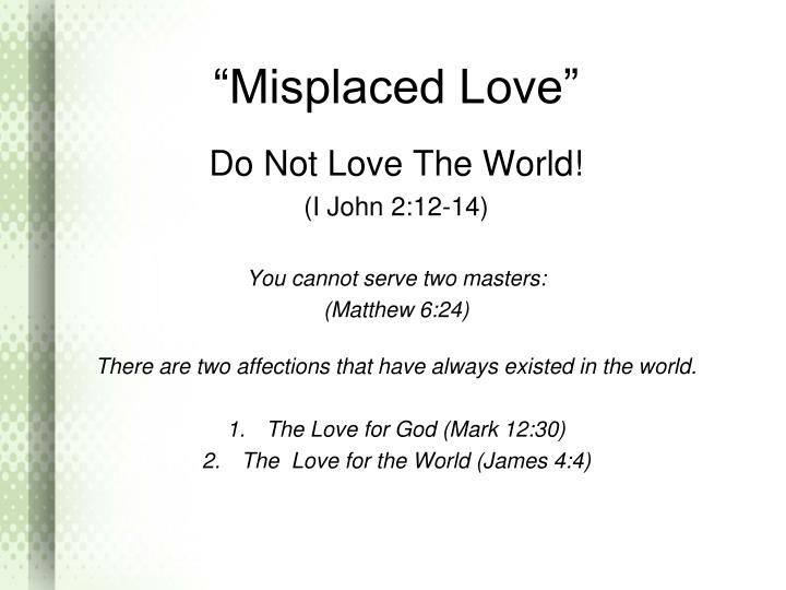 """Misplaced Love"""