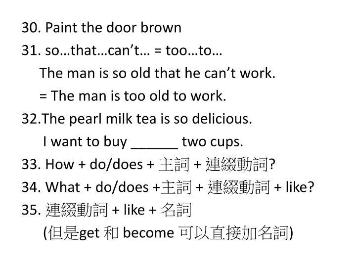 30. Paint the door brown