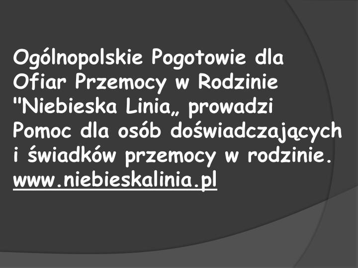 """Ogólnopolskie Pogotowie dla Ofiar Przemocy w Rodzinie """"Niebieska Linia"""" prowadzi"""