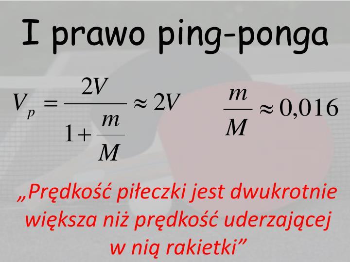 I prawo ping-ponga