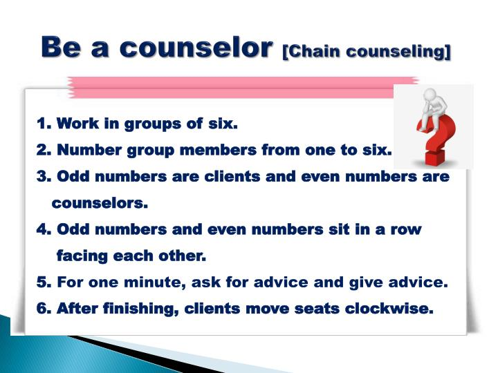 Be a counselor