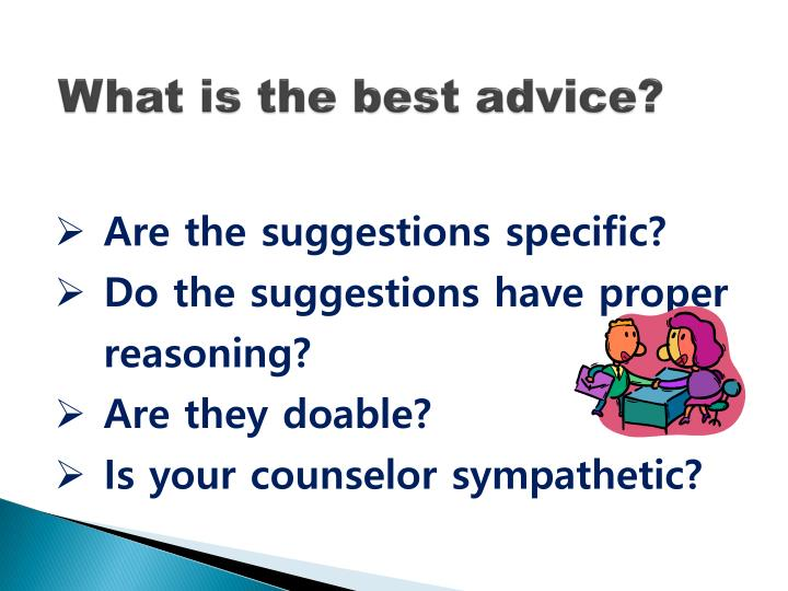 What is the best advice?