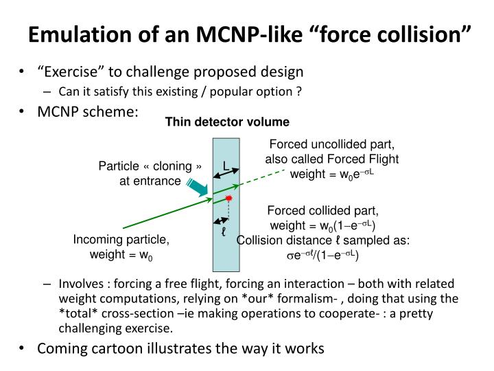"Emulation of an MCNP-like ""force collision"""