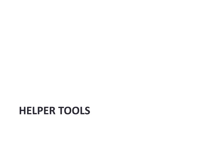 Helper tools