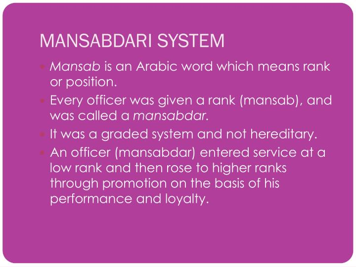 the mansabdari system in the mughal Those who joined mughal service were enrolled as mansabdars mansabdari the mughal empire the mansabdars mansabdari system meant that the mansabdars.