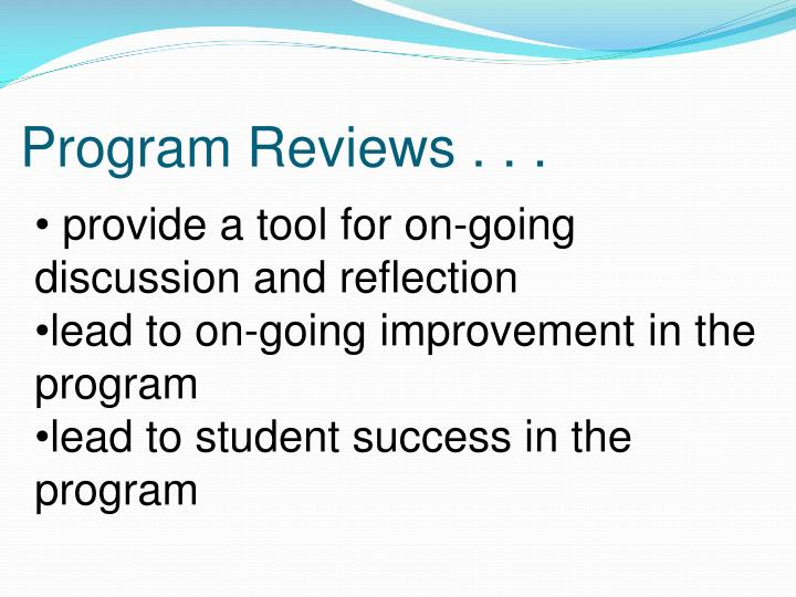 Program Reviews . . .