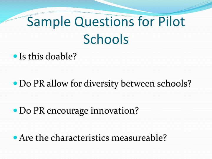 Sample Questions for Pilot Schools