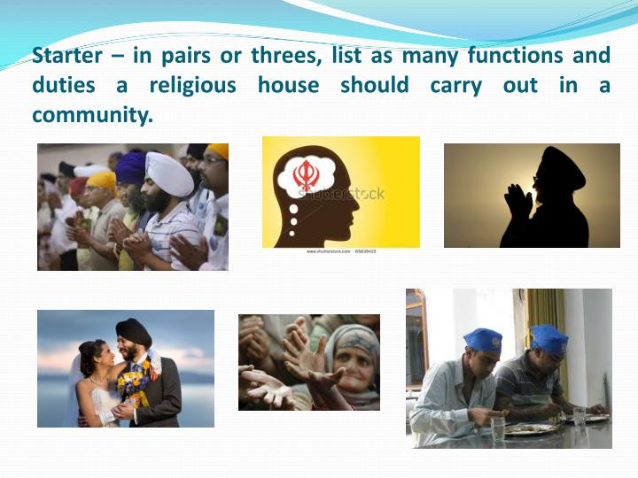 Starter – in pairs or threes, list as many functions and duties a religious house should carry out in a community.