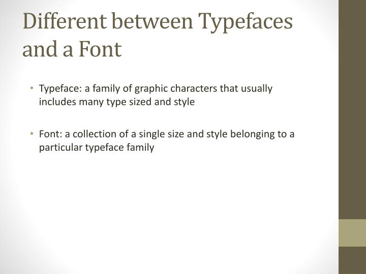 Different between Typefaces and a Font
