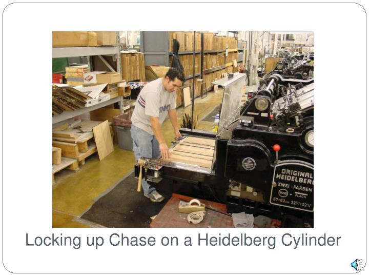 Locking up Chase on a Heidelberg Cylinder