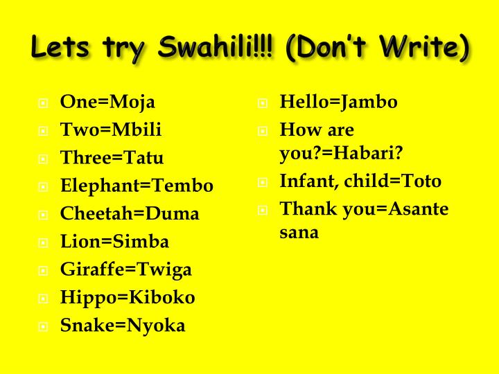 Lets try Swahili!!! (Don't Write)