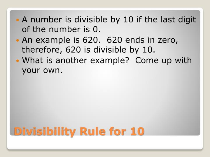 A number is divisible by 10 if the last digit of the number is 0.