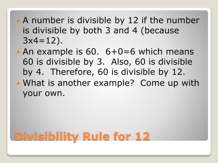 A number is divisible by 12 if the number is divisible by both 3 and 4 (because 3x4=12).