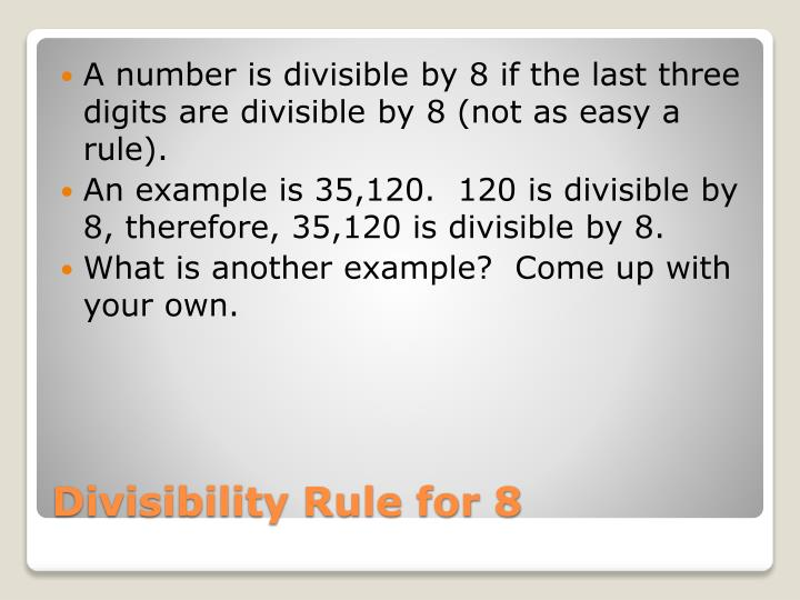 A number is divisible by 8 if