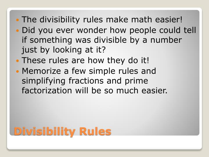 The divisibility rules make math easier!