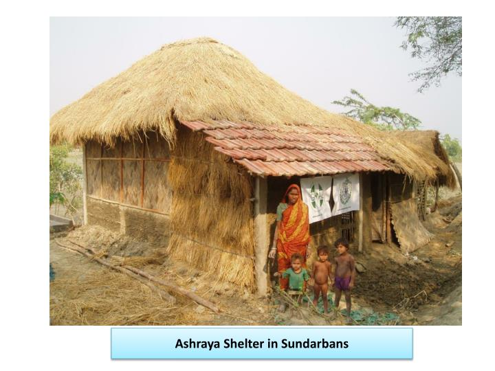 Ashraya shelter in sundarbans