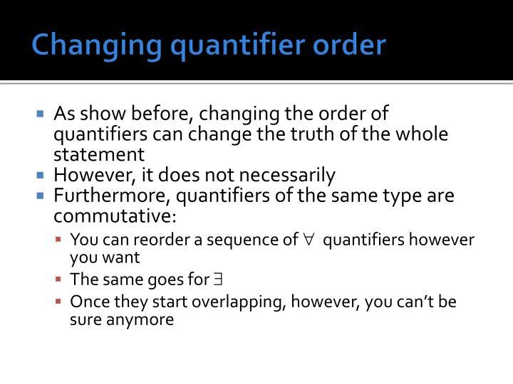 Changing quantifier order