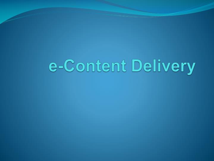 e-Content Delivery